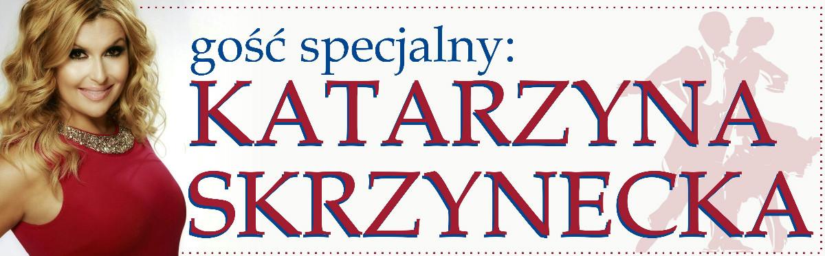 Gość specjalny: Katarzyna Skrzynecka